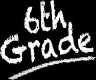 6th Grade in white chalk on chalkboard