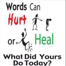 words can hurt or heal what did yours do today sign